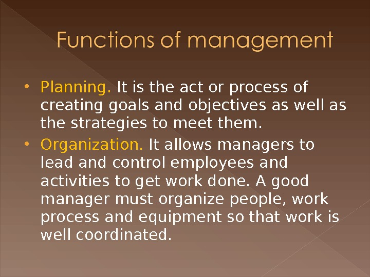 Planning.  It is the act or process of creating goals and objectives as well