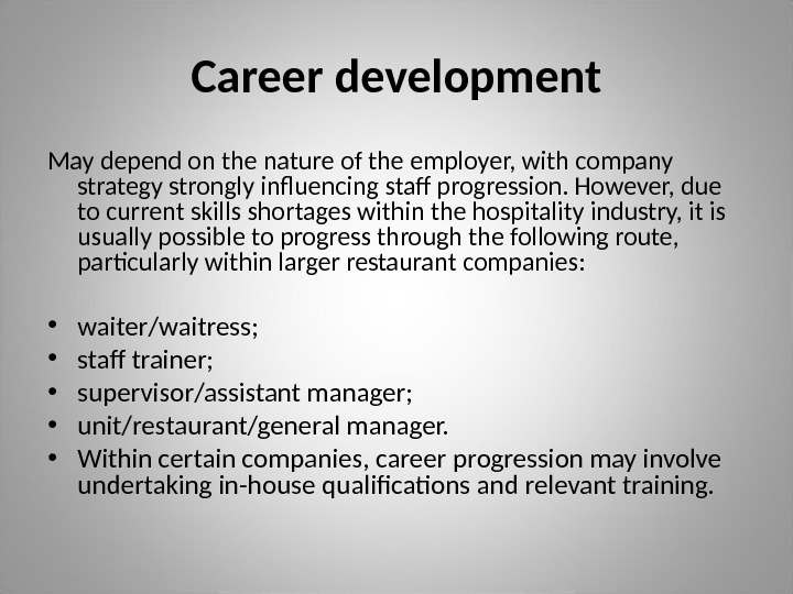 Career development M ay depend on the nature of the employer, with company strategy strongly influencing