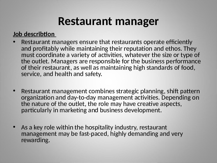 Restaurant manager Job describtion  • Restaurant managers ensure that restaurants operate efficiently and profitably while