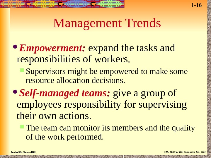 Irwin/Mc. Graw-Hill ©The Mc. Graw-Hill Companies, Inc. , 2000 Management Trends Empowerment :  expand the