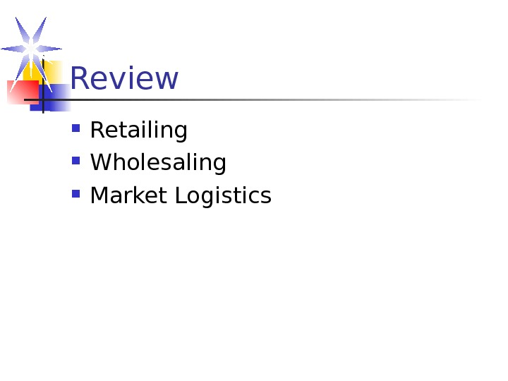 Review Retailing Wholesaling Market Logistics