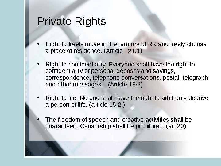 Private Rights  • Right to freely move in the territory of RK and freely choose