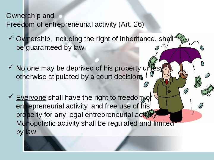Ownership and Freedom of entrepreneurial activity (Art. 26) Ownership, including the right of inheritance, shall be