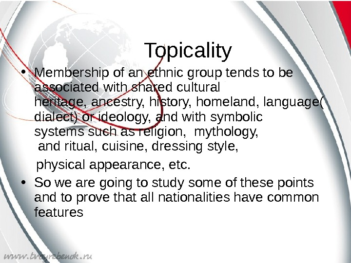 Topicality  • Membership of an ethnic group tends to be associated with shared
