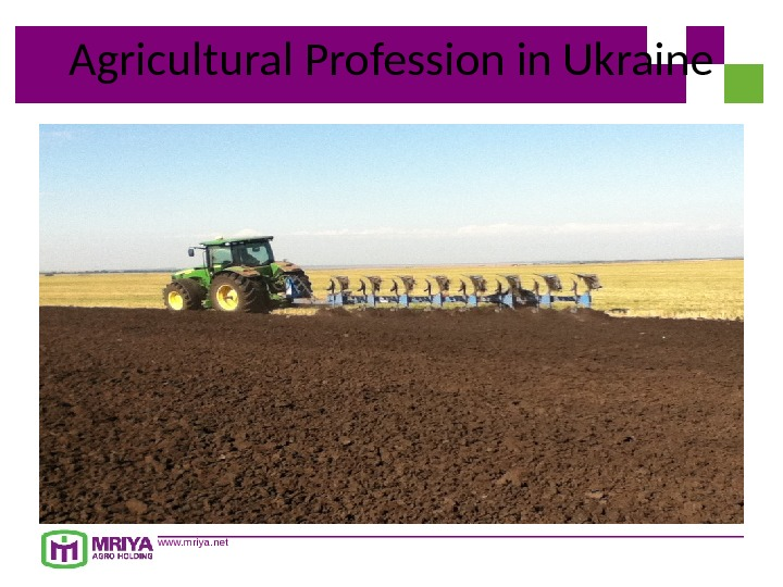 www. mriya. net. Agricultural Profession in Ukraine