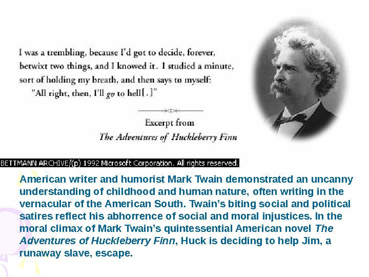 American writer and humorist Mark Twain demonstrated an uncanny understanding of childhood and human