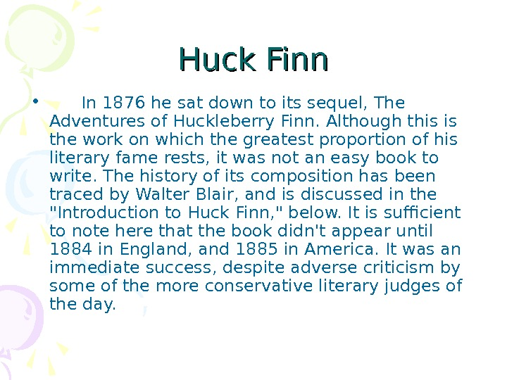 Huck Finn • In 1876 he sat down to its sequel, The Adventures of