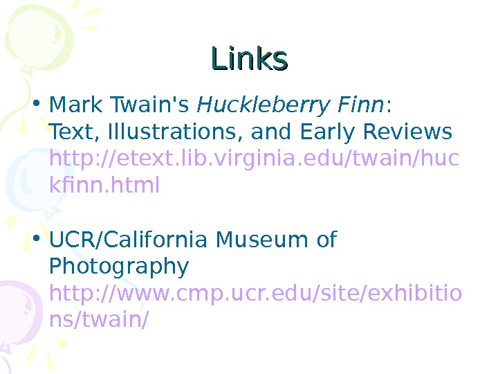 Links • Mark Twain's Huckleberry Finn :  Text, Illustrations, and Early Reviews http: