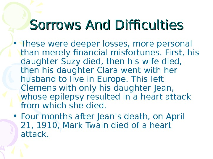 Sorrows And Difficulties • These were deeper losses, more personal than merely financial misfortunes.