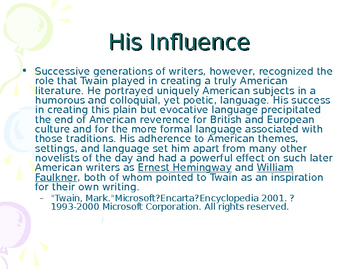 His Influence • Successive generations of writers, however, recognized the role that Twain played