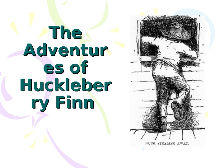 The Adventur es of Huckleber ry Finn