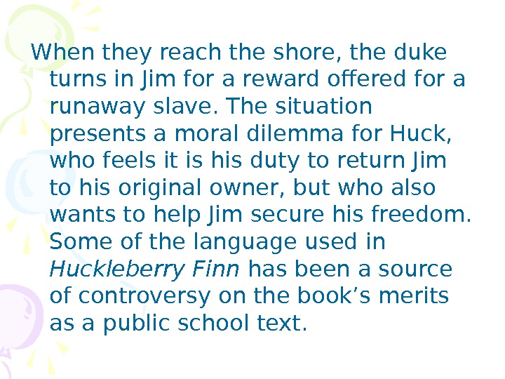 When they reach the shore, the duke turns in Jim for a reward offered