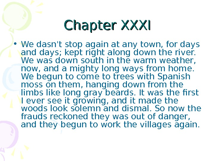 Chapter XXXI • We dasn't stop again at any town, for days and days;