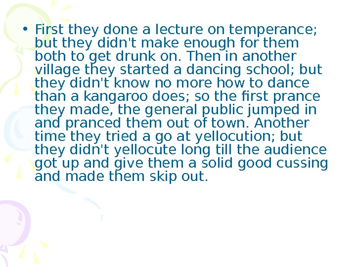 • First they done a lecture on temperance;  but they didn't make enough