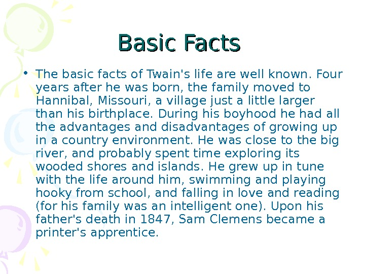 Basic Facts  • The basic facts of Twain's life are well known. Four