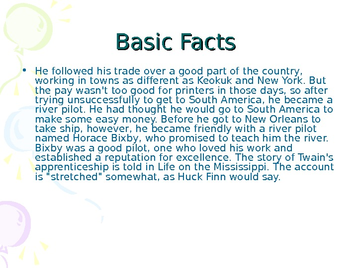 Basic Facts  • He followed his trade over a good part of the