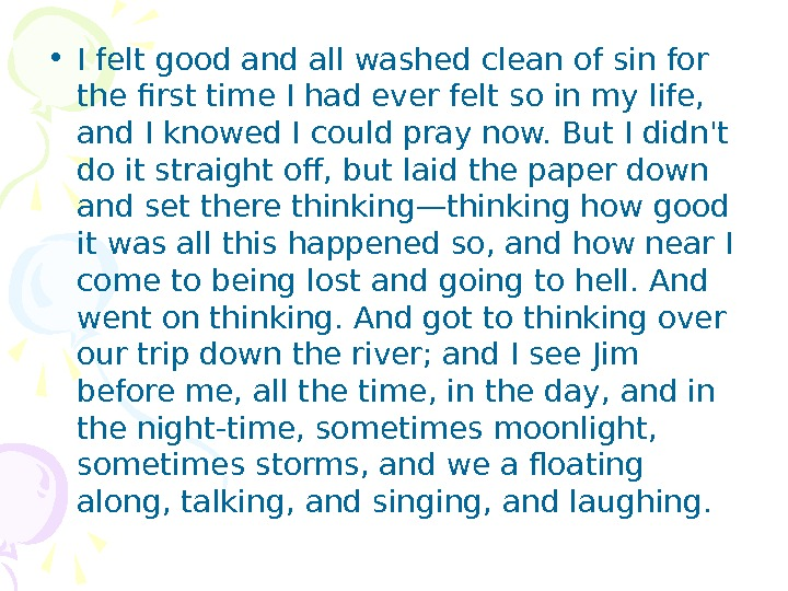 • I felt good and all washed clean of sin for the first time