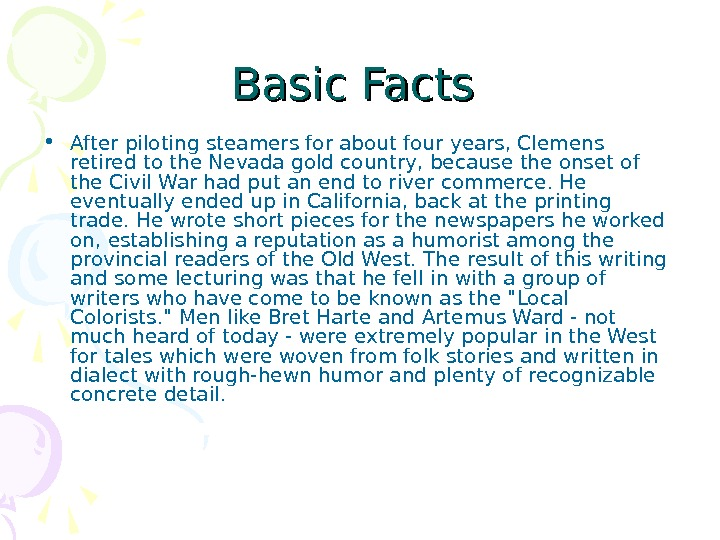 Basic Facts  • After piloting steamers for about four years, Clemens retired to