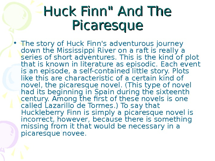 Huck Finn And The Picaresque • The story of Huck Finn's adventurous journey down