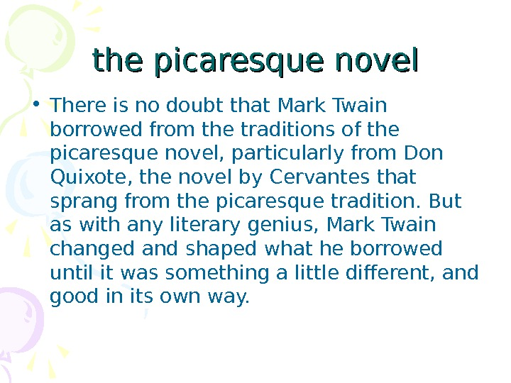 the picaresque novel • There is no doubt that Mark Twain borrowed from the