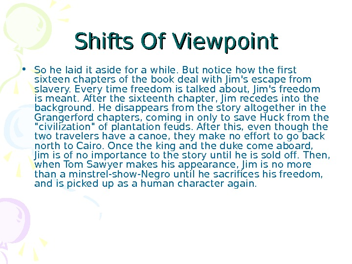 Shifts Of Viewpoint • So he laid it aside for a while. But notice