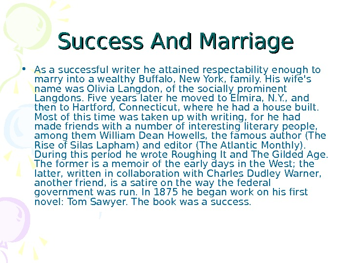 Success And Marriage • As a successful writer he attained respectability enough to marry