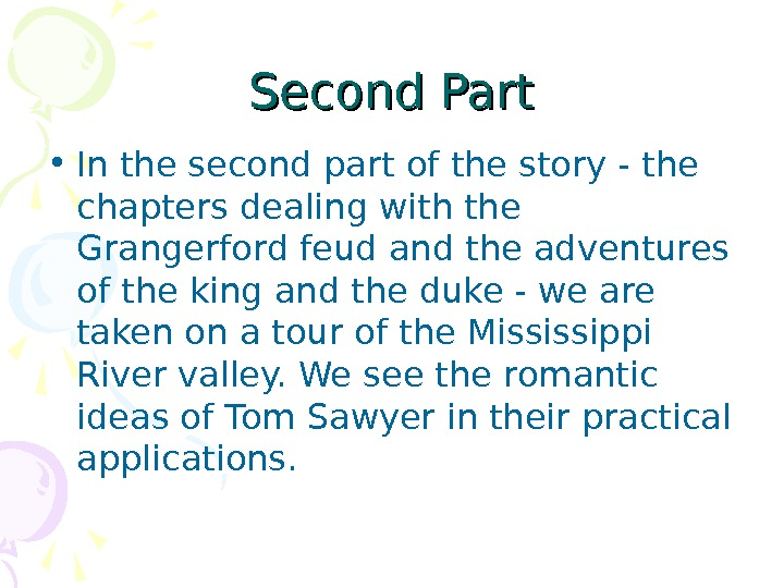 Second Part • In the second part of the story - the chapters dealing