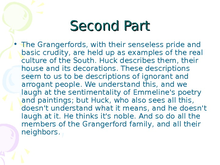 Second Part • The Grangerfords, with their senseless pride and basic crudity, are held