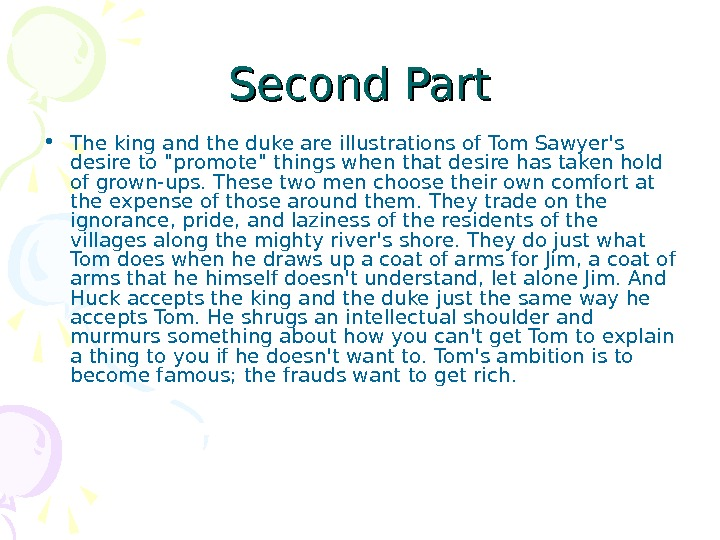 Second Part • The king and the duke are illustrations of Tom Sawyer's desire