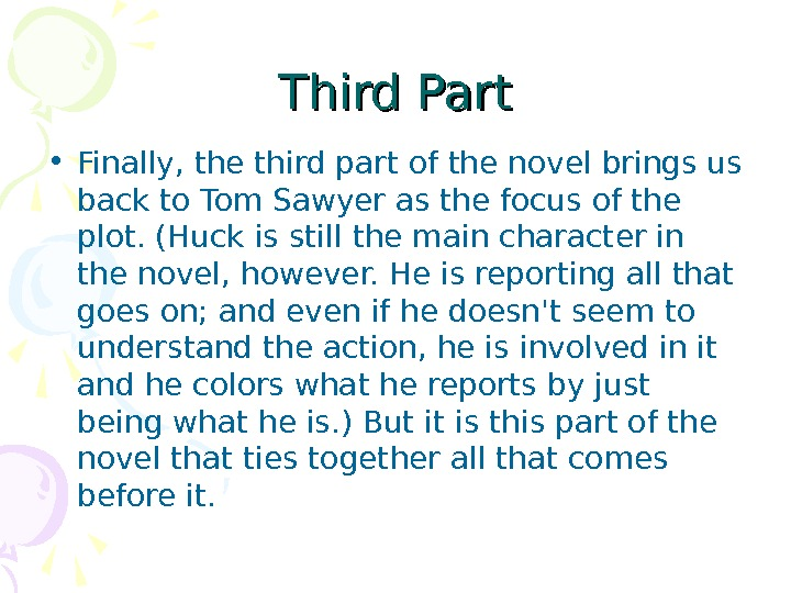 Third Part • Finally, the third part of the novel brings us back to