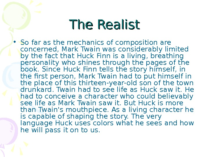The Realist • So far as the mechanics of composition are concerned, Mark Twain