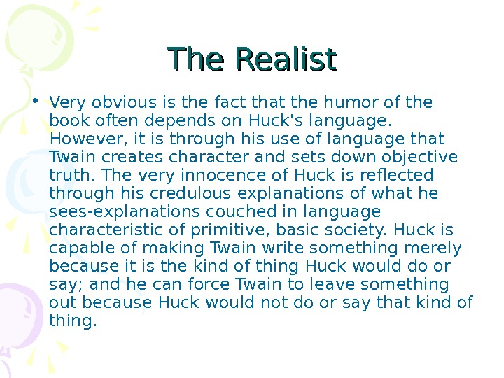 The Realist • Very obvious is the fact that the humor of the book