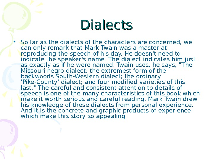 Dialects • So far as the dialects of the characters are concerned, we can