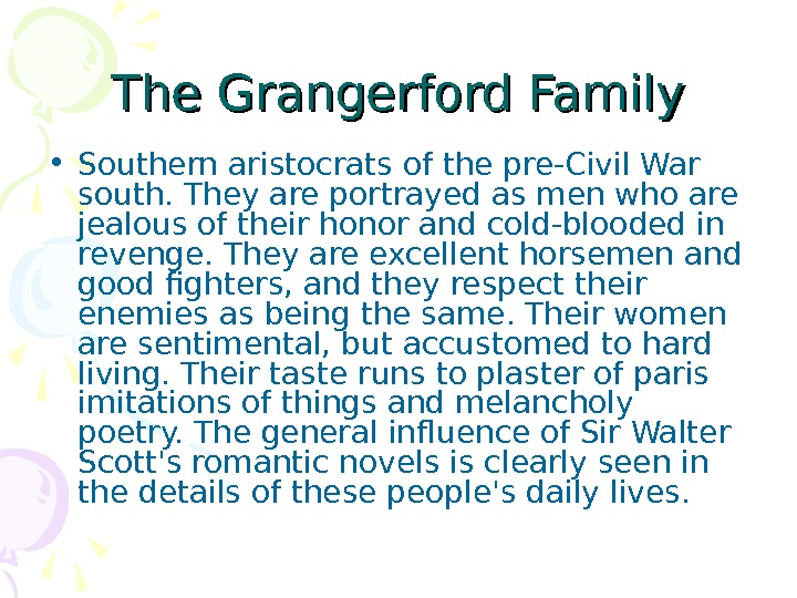 The Grangerford Family • Southern aristocrats of the pre-Civil War south. They are portrayed