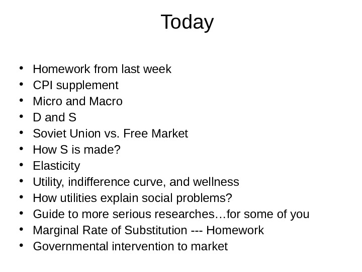 Today • Homework from last week • CPI supplement • Micro and Macro •
