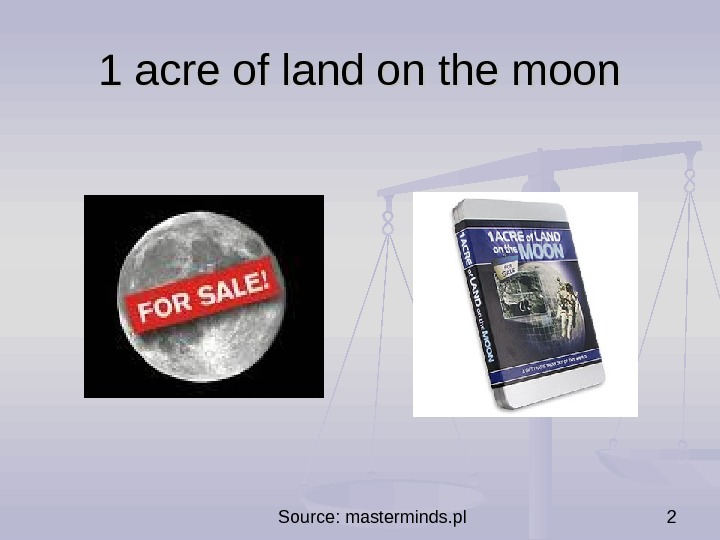 Source: masterminds. pl 21 acre of land on the moon