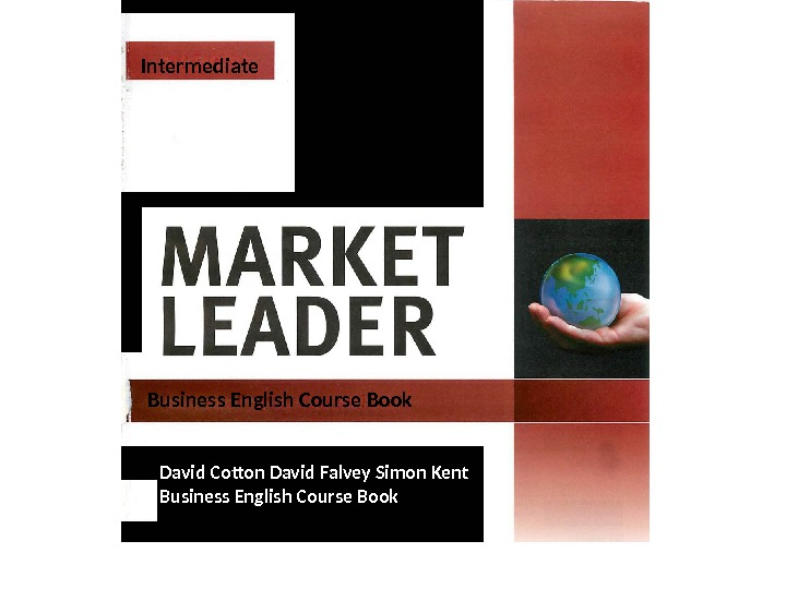 Business English Course Book David Cotton David Falvey Simon Kent Business English Course Book. Intermediate