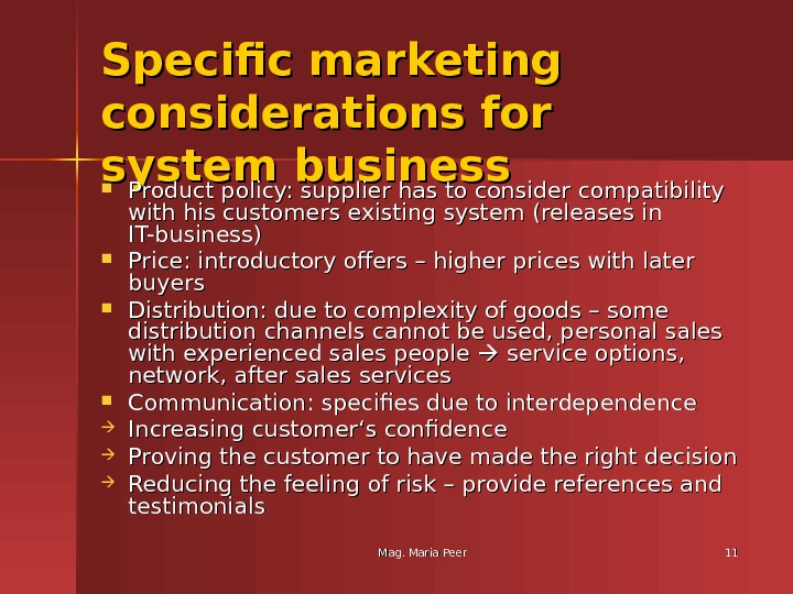 Mag. Maria Peer 1111 Specific marketing considerations for system business Product policy: supplier has to consider