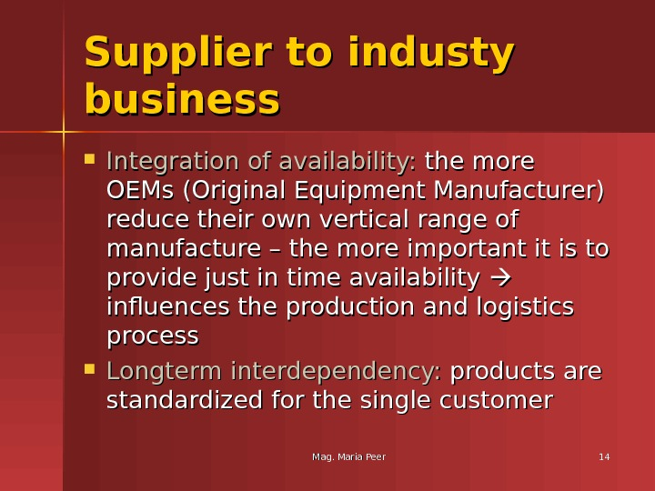 Mag. Maria Peer 1414 Supplier to industy business Integration of availability:  the more OEMs (Original