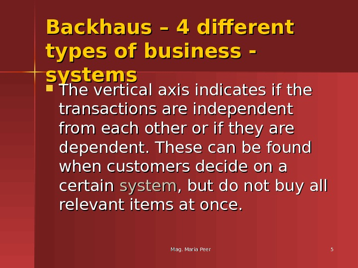 Mag. Maria Peer 55 Backhaus – 4 different types of business - systems The vertical axis