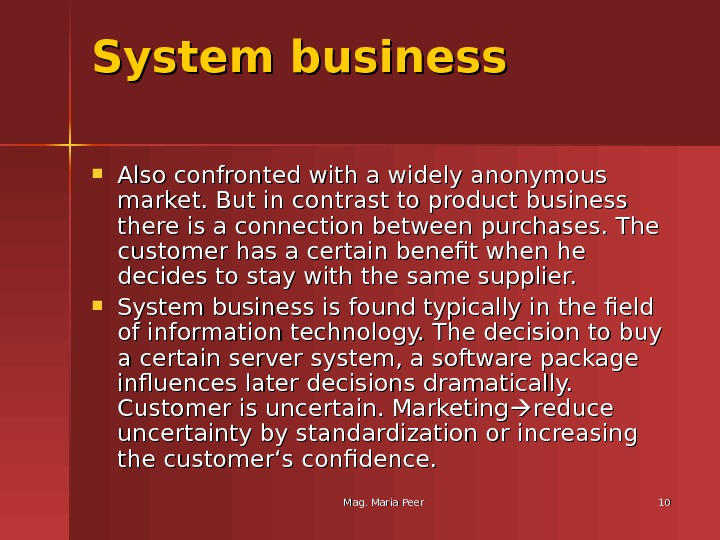 Mag. Maria Peer 1010 System business Also confronted with a widely anonymous market. But in contrast