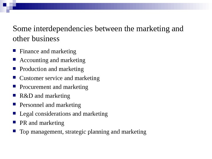 Some interdependencies between the marketing and other business Finance and marketing Accounting and marketing
