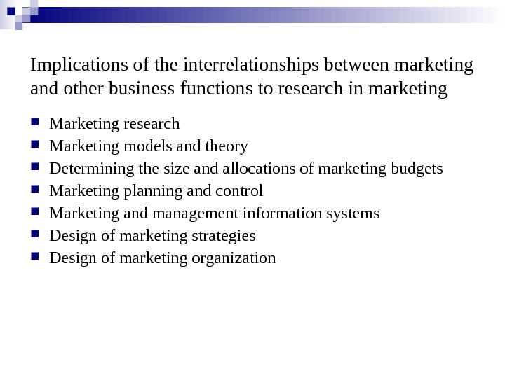 Implications of the interrelationships between marketing and other business functions to research in marketing