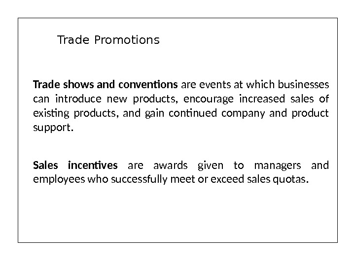 Trade shows and conventions are events at which businesses can introduce new products,  encourage increased