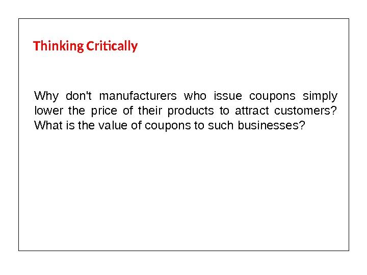 Why don't manufacturers who issue coupons simply lower the price of their products to attract customers?