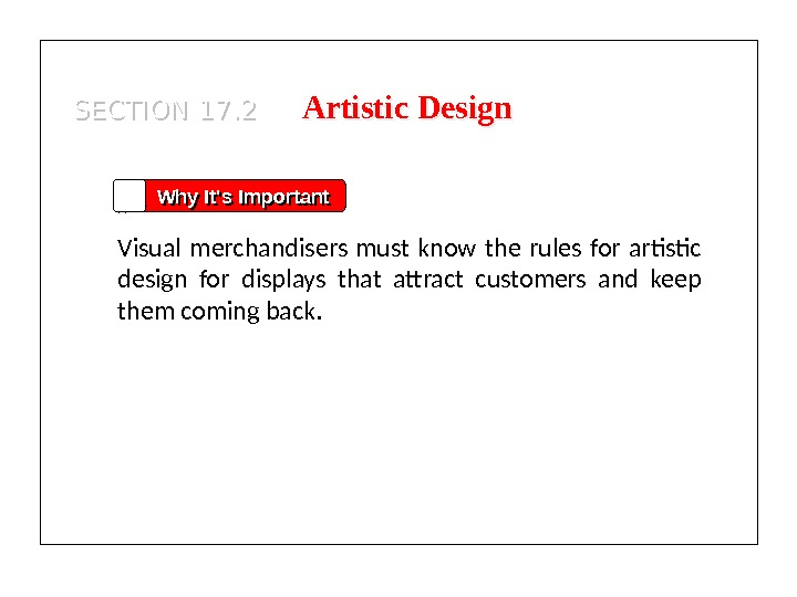 Artistic Design Why It's Important Visual merchandisers must know the rules for artistic design for displays