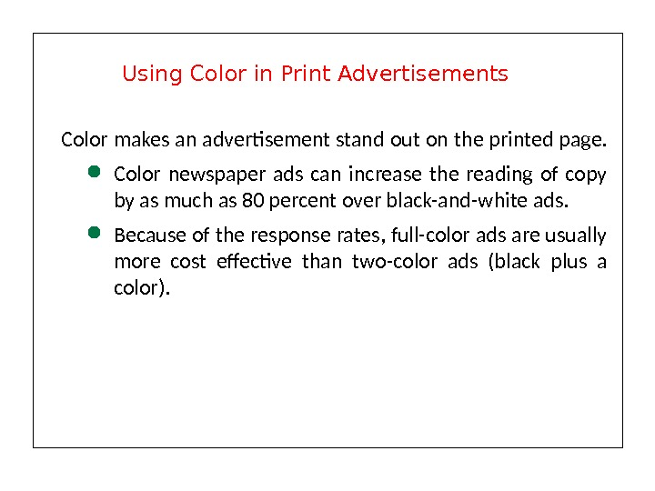 Color makes an advertisement stand out on the printed page.  Color newspaper ads can increase