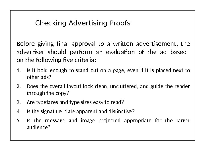 Before giving final approval to a written advertisement,  the advertiser should perform an evaluation of