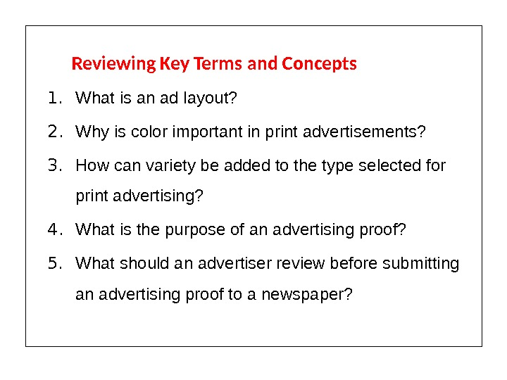 Reviewing Key Terms and Concepts 1. What is an ad layout? 2. Why is color important