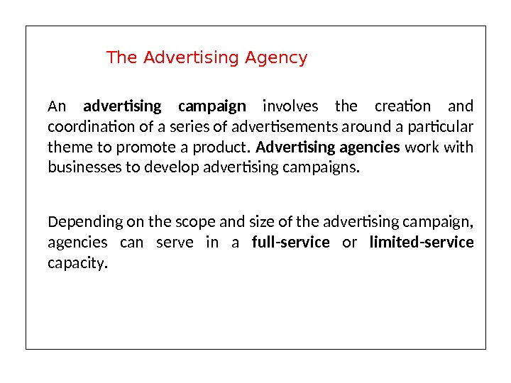 An advertising campaign involves the creation and coordination of a series of advertisements around a particular